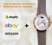 How to Start an eCommerce Watch Brand for Startups